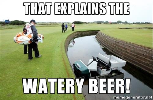 golf-ctg-that-explains-the-watery-beer.jpg
