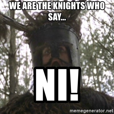 we-are-the-knights-who-say-ni.jpg.dda96b8df002229ff8761ac85840b1e6.jpg